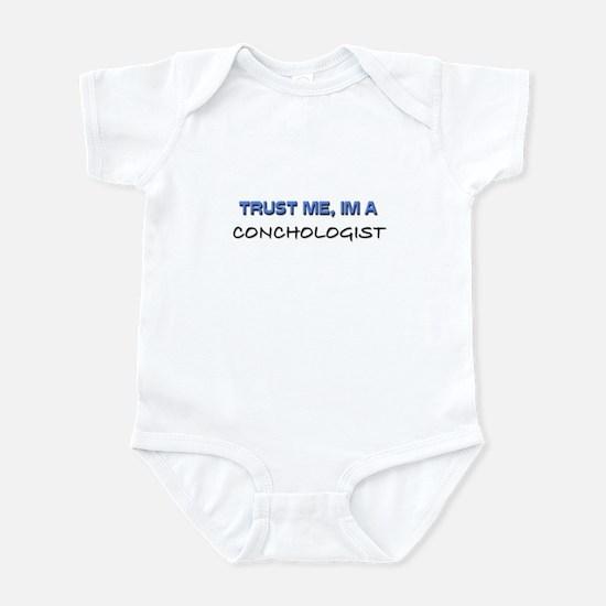 Trust Me I'm a Conchologist Infant Bodysuit