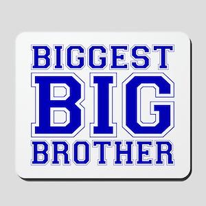Biggest Big Brother Mousepad