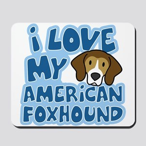I Love my American Foxhound Mousepad