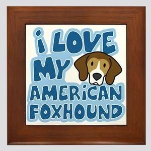 I Love my American Foxhound Framed Tile