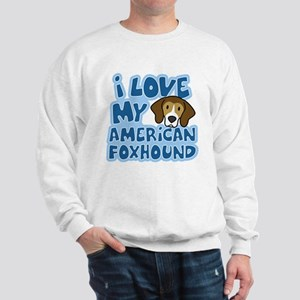 I Love my American Foxhound Sweatshirt