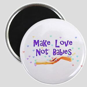 Make Love Not Babies Magnet