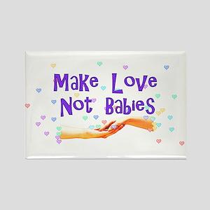 Make Love Not Babies Rectangle Magnet