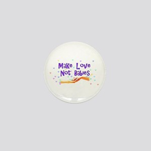 Make Love Not Babies Mini Button