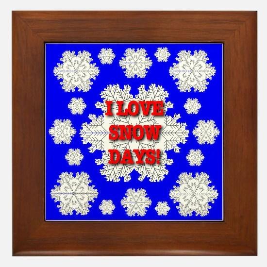 I LOVE SNOW DAYS Framed Tile
