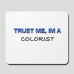 Trust Me I'm a Colorist Mousepad