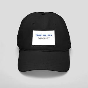 Trust Me I'm a Colorist Black Cap