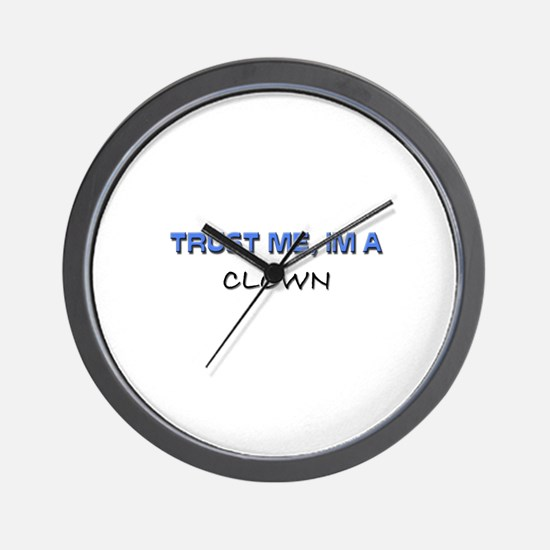 Trust Me I'm a Clown Wall Clock