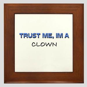 Trust Me I'm a Clown Framed Tile