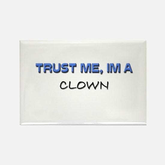 Trust Me I'm a Clown Rectangle Magnet