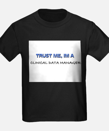 Trust Me I'm a Clinical Data Manager T