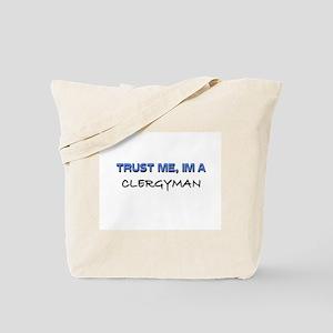 Trust Me I'm a Clergyman Tote Bag