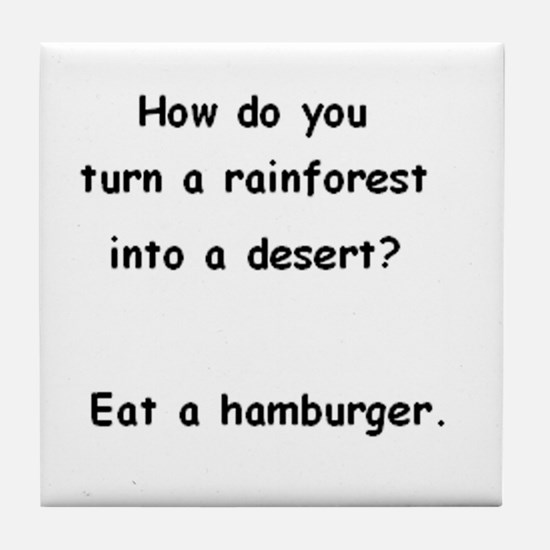 How do you turn a rainforest into a desert? Tile C