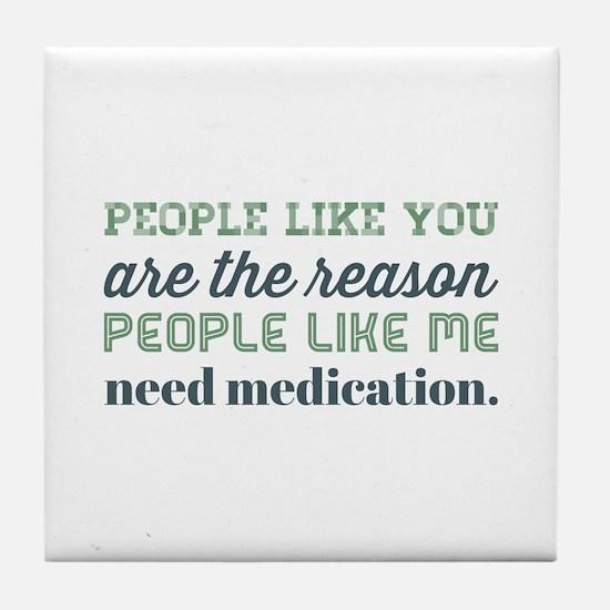People Like You... Tile Coaster