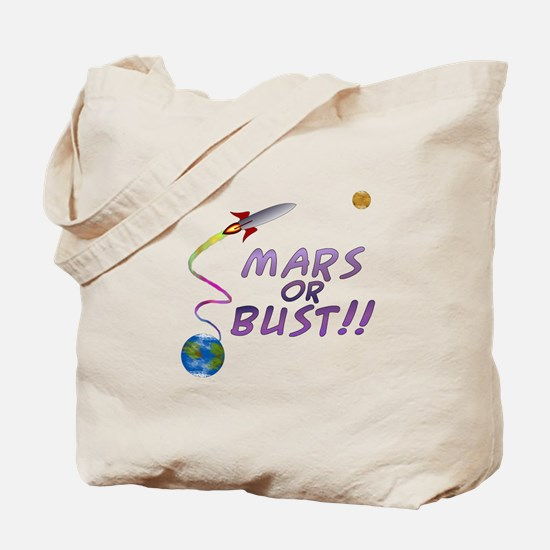 Mars or Bust! Tote Bag