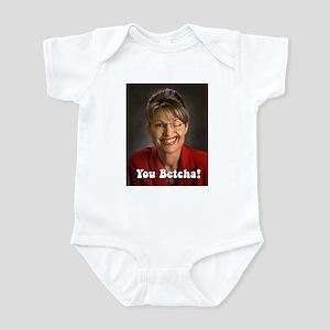 YOU BETCHA Sarah Palin Infant Bodysuit