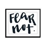 Fear Not Framed Panel Print