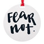 Fear Not Ornament