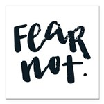 Fear Not Square Car Magnet 3