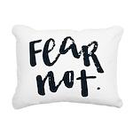 Fear Not Rectangular Canvas Pillow