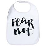 Fear Not Baby Bib
