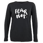 Fear Not T-Shirt