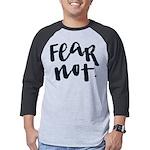 Fear Not Mens Baseball Tee