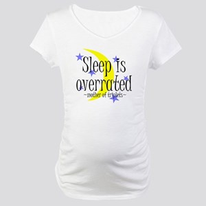Sleep Is Overrated - Triplets Maternity T-Shirt
