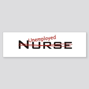 Unemployed Nurse Bumper Sticker