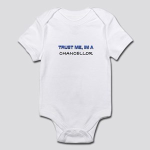 Trust Me I'm a Chancellor Infant Bodysuit