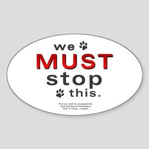 We Must Stop This (puppymills) Oval Sticker