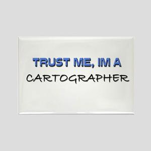 Trust Me I'm a Cartographer Rectangle Magnet