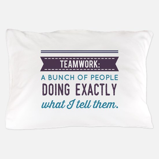 Teamwork: Pillow Case