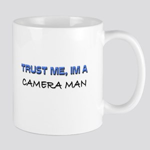 Trust Me I'm a Camera Man Mug