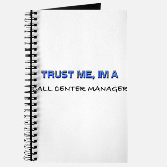 Trust Me I'm a Call Center Manager Journal