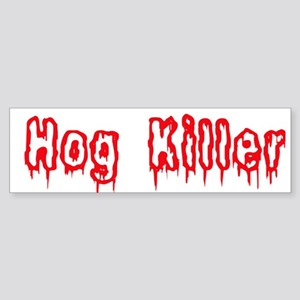 Hog Killer Bumper Sticker