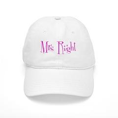 Mrs Right Baseball Cap
