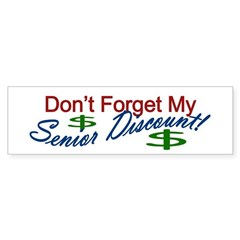 Don't Forget my Senior Discount Bumper sticker