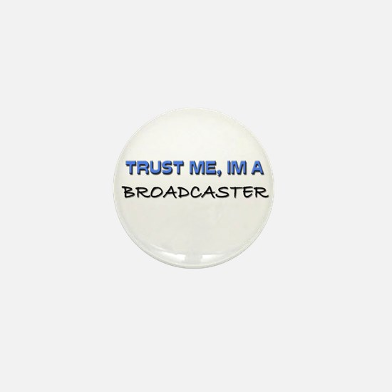 Trust Me I'm a Broadcaster Mini Button
