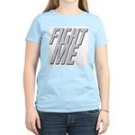 Fight Me Women's Light T-Shirt
