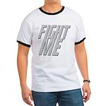 Fight Me Ringer T