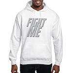 Fight Me Hooded Sweatshirt