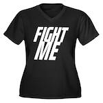 Fight Me Women's Plus Size V-Neck Dark T-Shirt