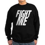 Fight Me Sweatshirt (dark)