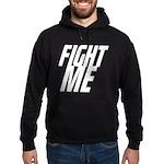 Fight Me Hoodie (dark)