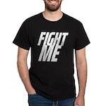 Fight Me Dark T-Shirt