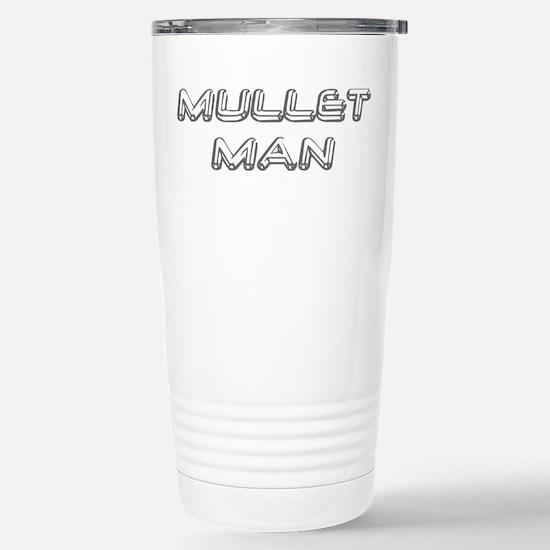 Mullet Man... Stainless Steel Travel Mug
