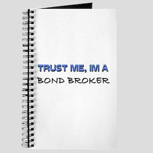 Trust Me I'm a Bond Broker Journal