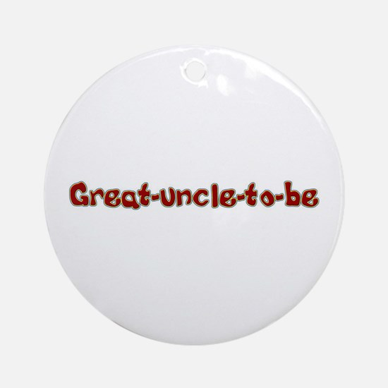 Great uncle to be Ornament (Round)