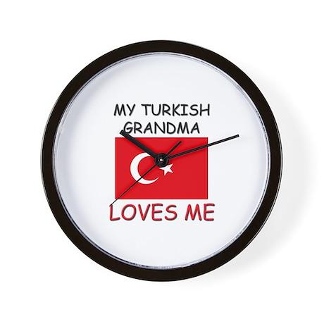 My Turkish Grandma Loves Me Wall Clock